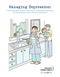 Managing Depression: A Self-help Skills Resource for Women Living With Depression During Pregnancy, After Delivery and Beyond
